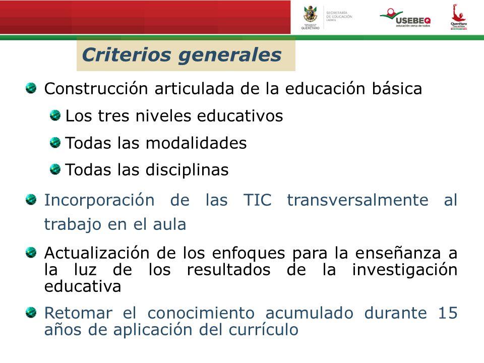 Criterios generales Construcción articulada de la educación básica