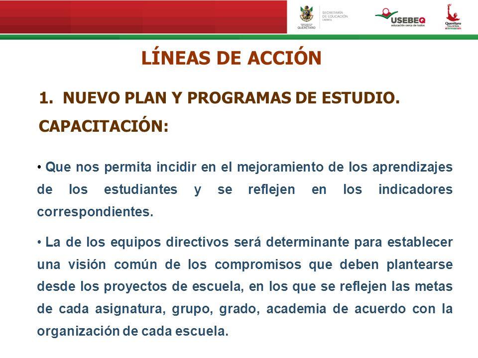 LÍNEAS DE ACCIÓN NUEVO PLAN Y PROGRAMAS DE ESTUDIO. CAPACITACIÓN: