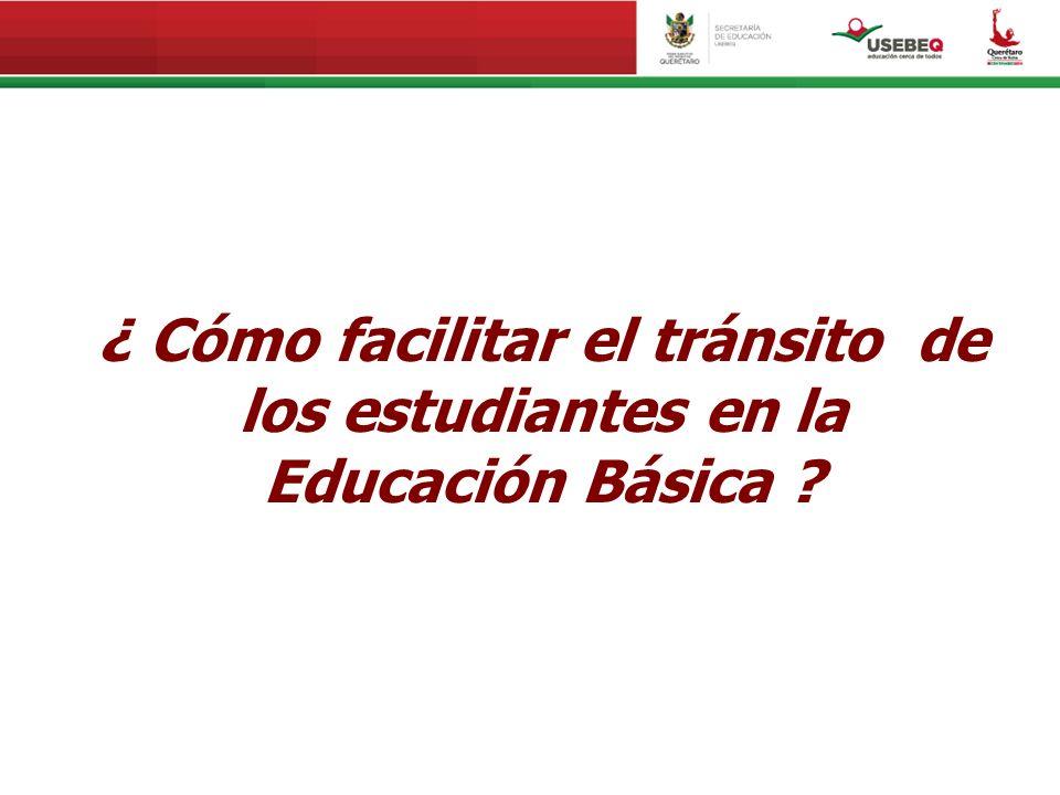 ¿ Cómo facilitar el tránsito de los estudiantes en la Educación Básica