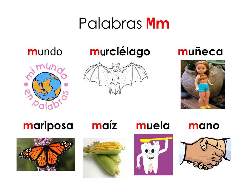 Palabras Mm mundo murciélago muñeca mariposa maíz muela mano