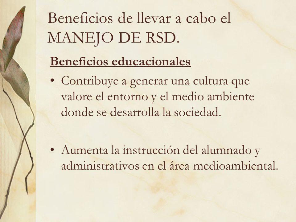 Beneficios de llevar a cabo el MANEJO DE RSD.