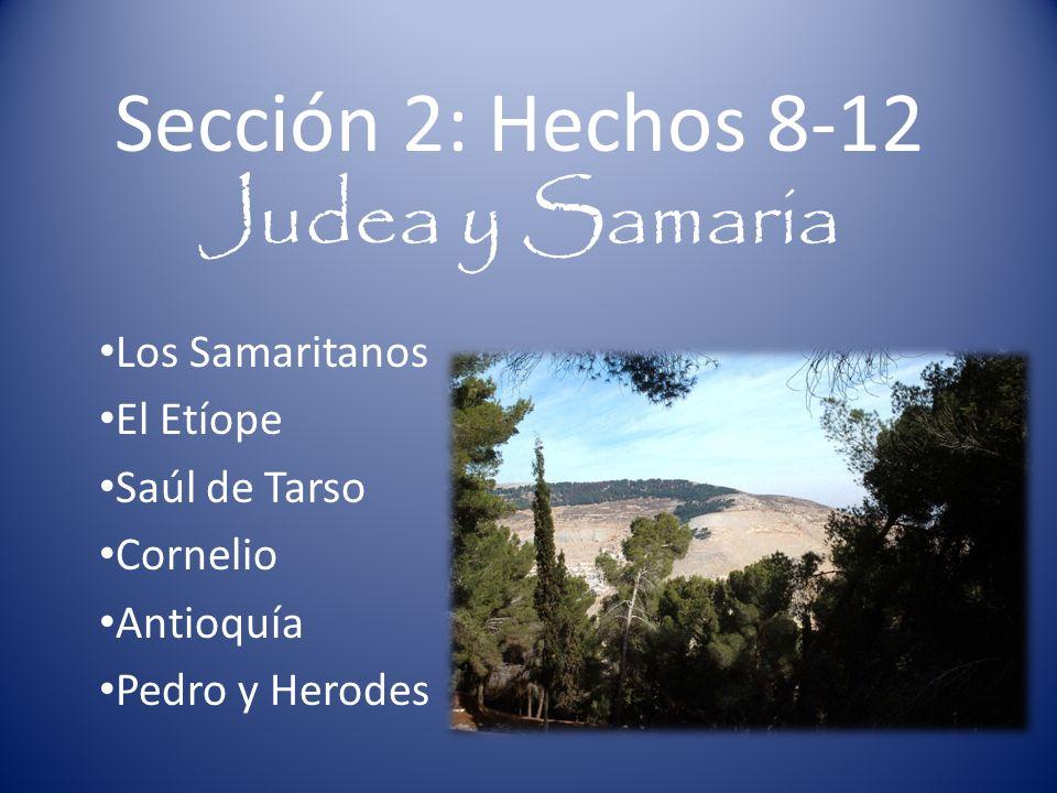 Sección 2: Hechos 8-12 Judea y Samaria