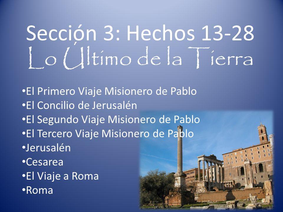 Sección 3: Hechos 13-28 Lo Último de la Tierra