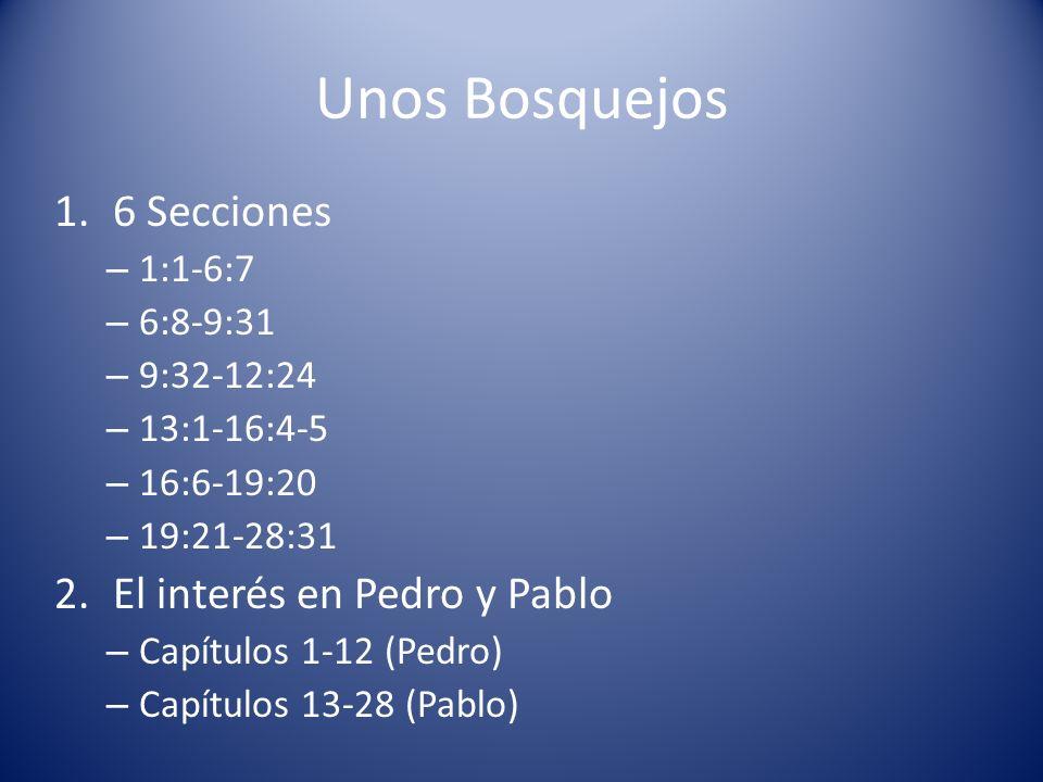 Unos Bosquejos 6 Secciones El interés en Pedro y Pablo 1:1-6:7