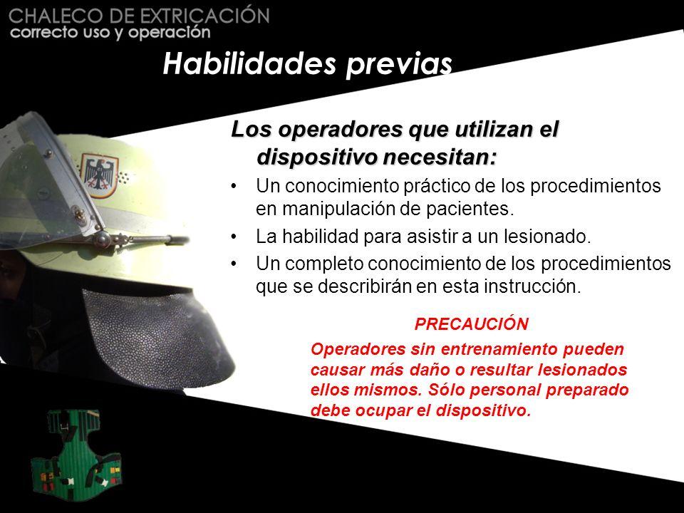 Habilidades previas Los operadores que utilizan el dispositivo necesitan: