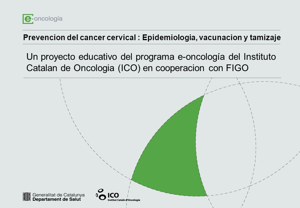 Prevencion del cancer cervical : Epidemiologia, vacunacion y tamizaje