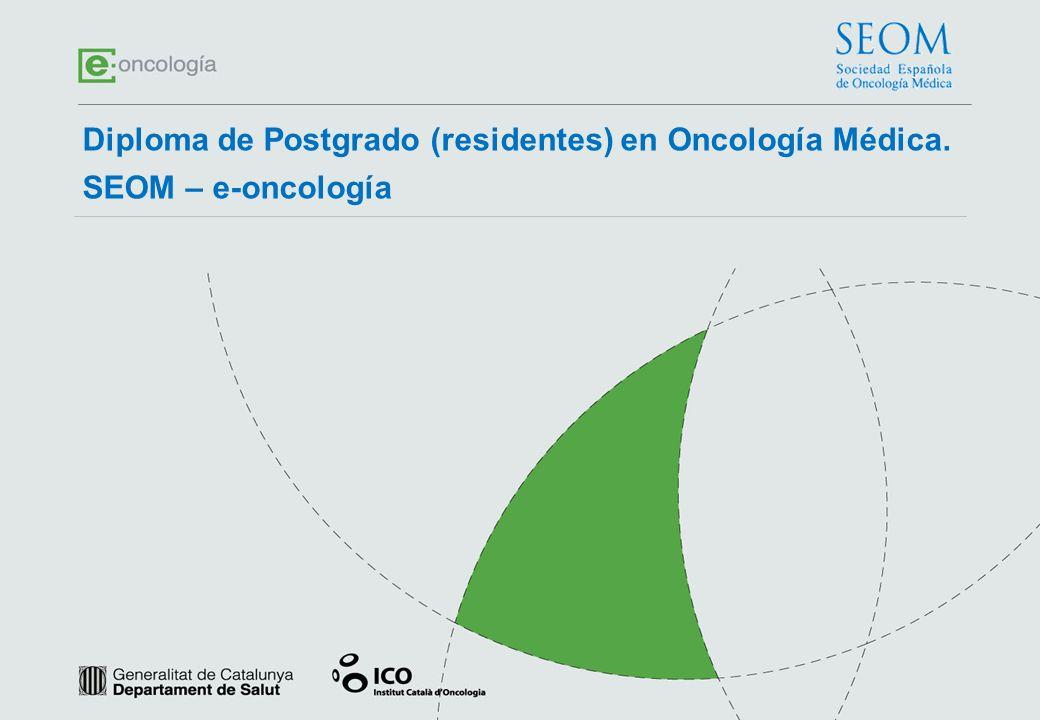 Diploma de Postgrado (residentes) en Oncología Médica.