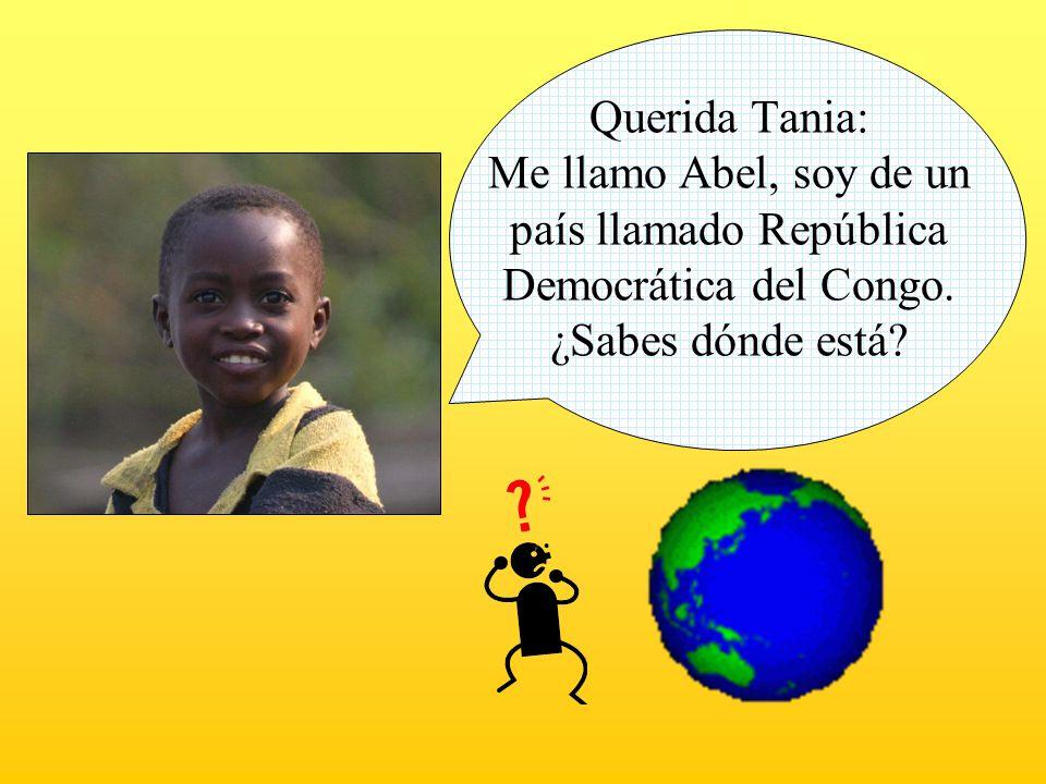 Querida Tania: Me llamo Abel, soy de un país llamado República Democrática del Congo.