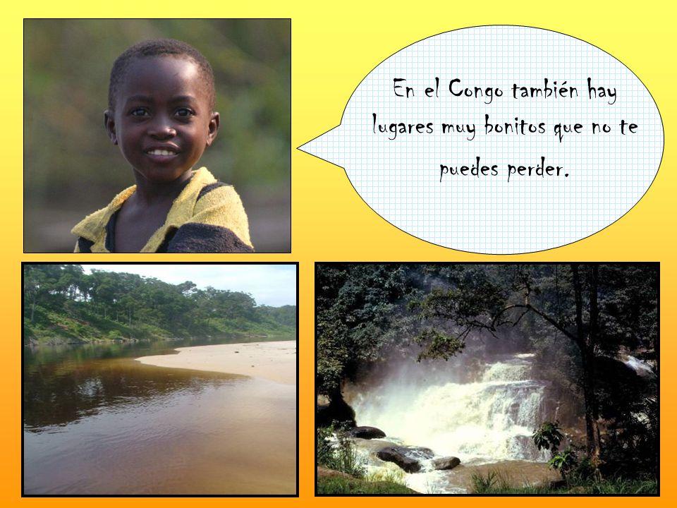 En el Congo también hay lugares muy bonitos que no te puedes perder.