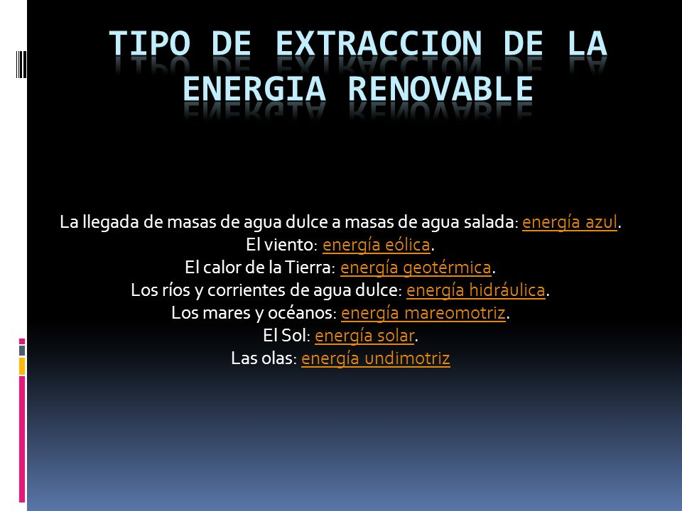 Tipo de extraccion de la energia Renovable
