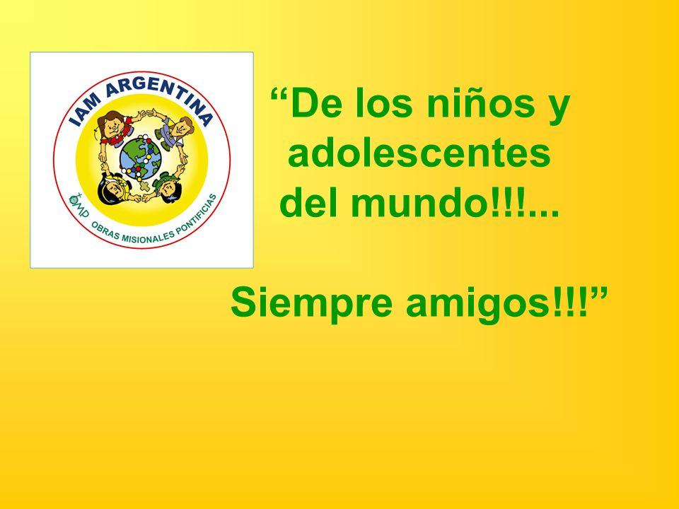 De los niños y adolescentes del mundo!!!... Siempre amigos!!!