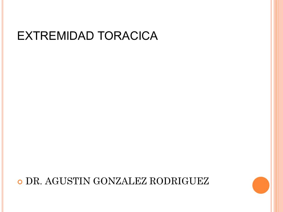 EXTREMIDAD TORACICA DR. AGUSTIN GONZALEZ RODRIGUEZ