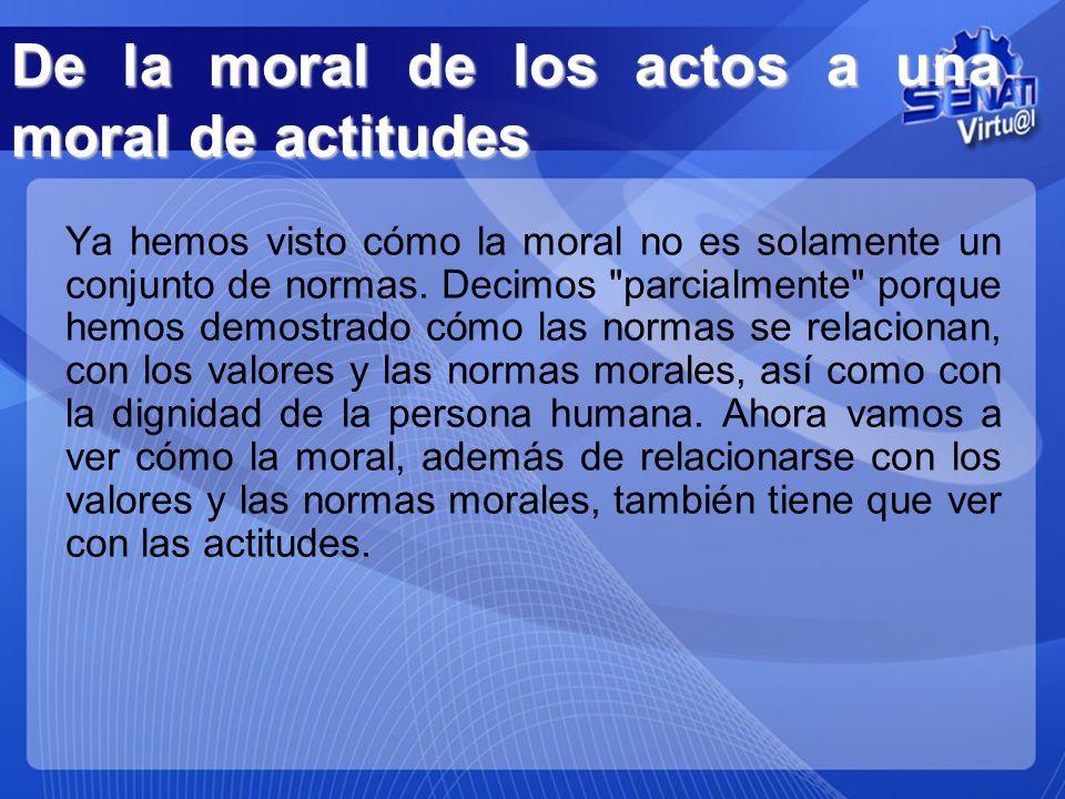 De la moral de los actos a una moral de actitudes
