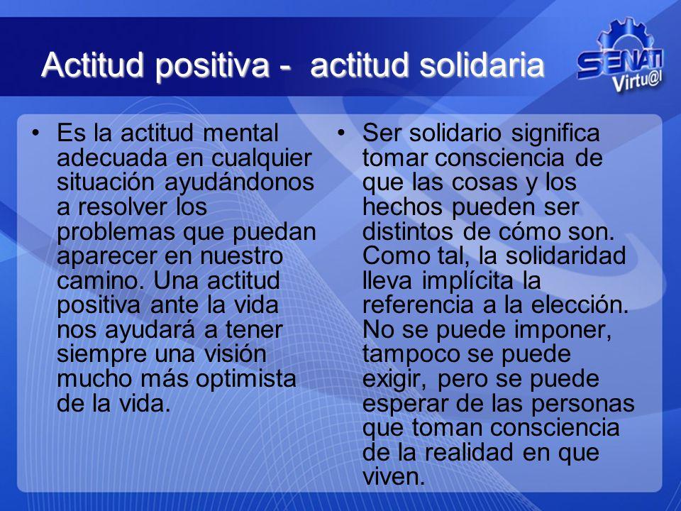 Actitud positiva - actitud solidaria