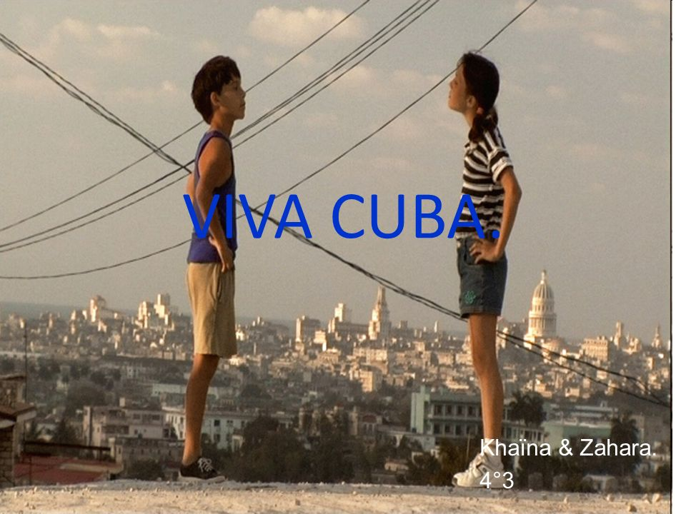 VIVA CUBA. Khaïna & Zahara. 4°3