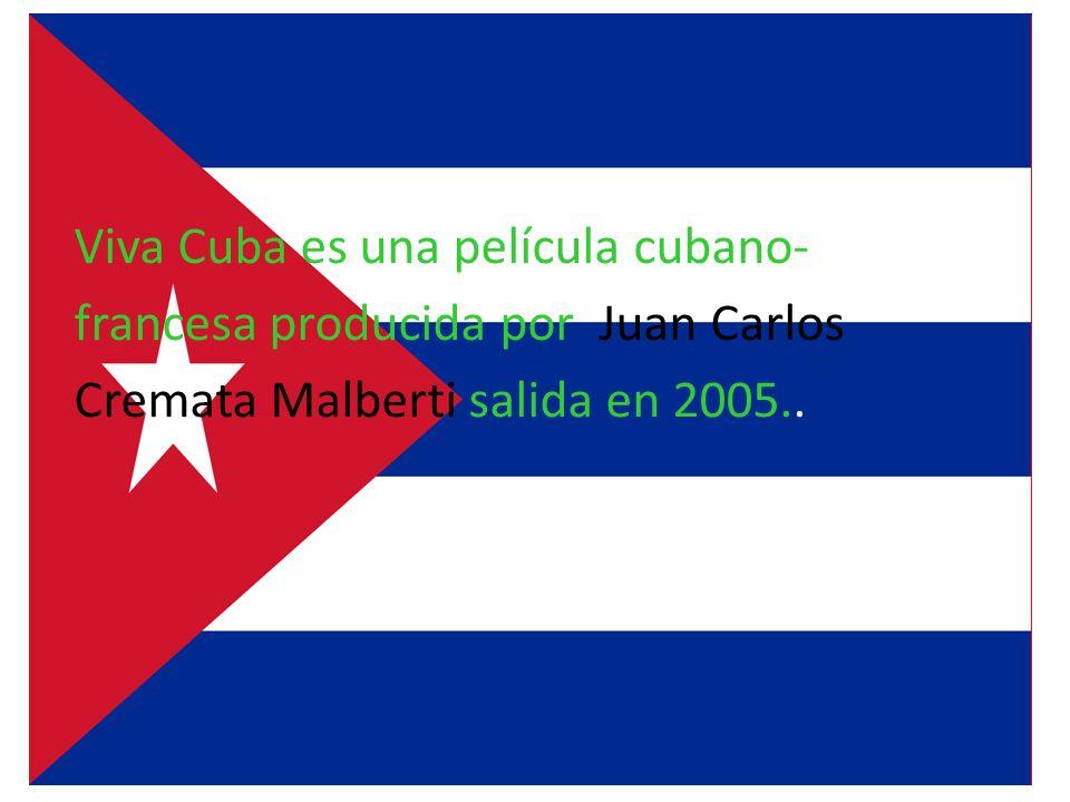 Viva Cuba es una película cubano-