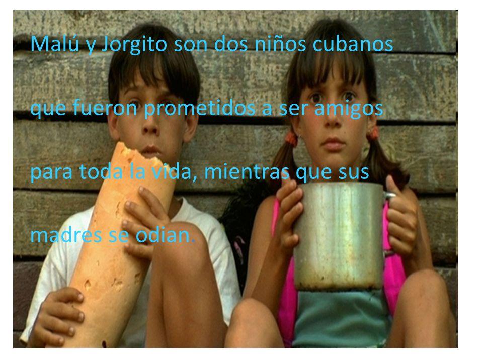 Malú y Jorgito son dos niños cubanos