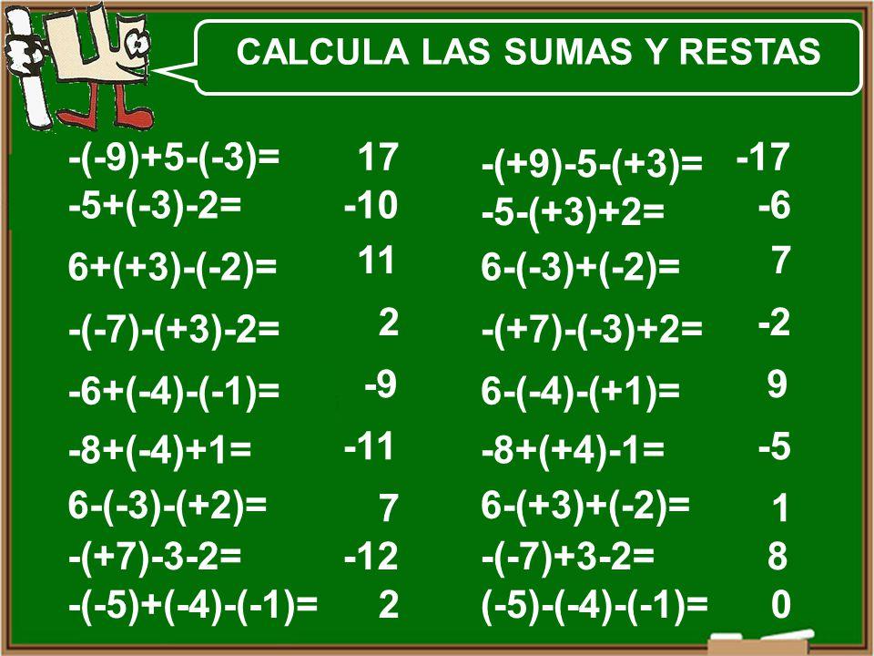 CALCULA LAS SUMAS Y RESTAS