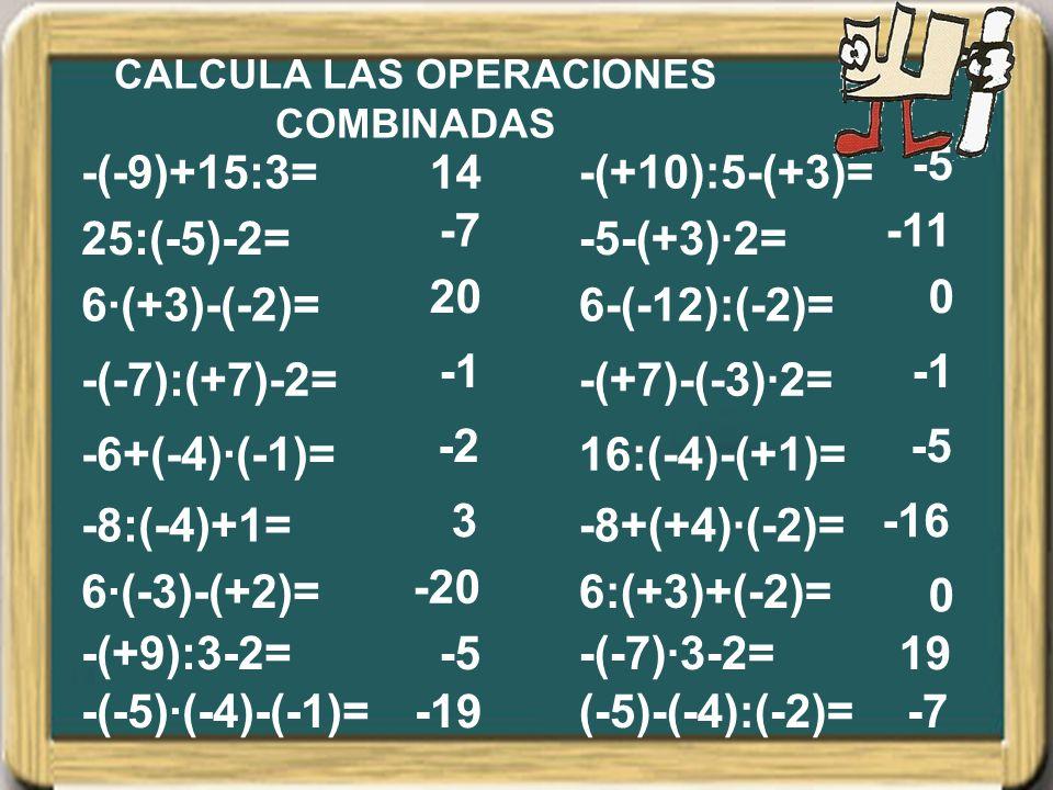 CALCULA LAS OPERACIONES COMBINADAS