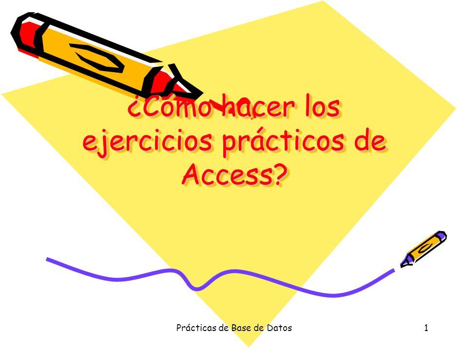 ¿Cómo hacer los ejercicios prácticos de Access