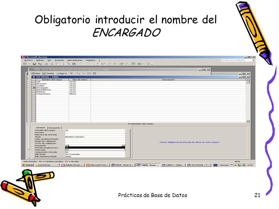 Obligatorio introducir el nombre del ENCARGADO