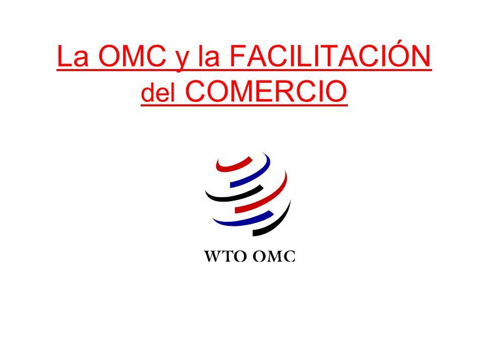 La OMC y la FACILITACIÓN del COMERCIO