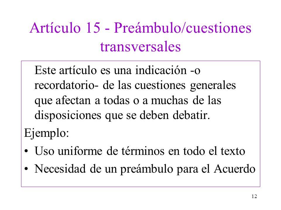 Artículo 15 - Preámbulo/cuestiones transversales