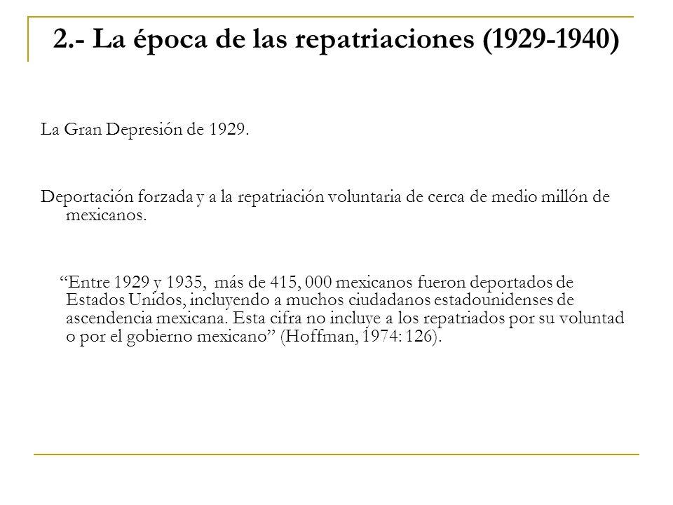 2.- La época de las repatriaciones (1929-1940)