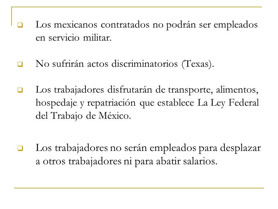 Los mexicanos contratados no podrán ser empleados en servicio militar.