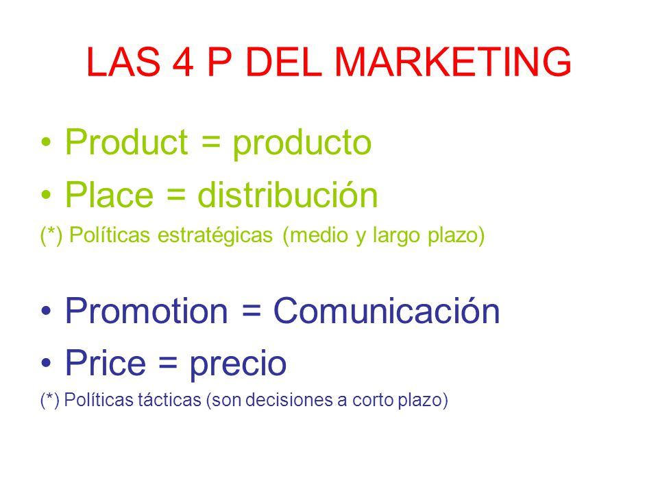 LAS 4 P DEL MARKETING Product = producto Place = distribución