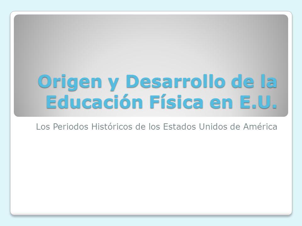 Origen y Desarrollo de la Educación Física en E.U.