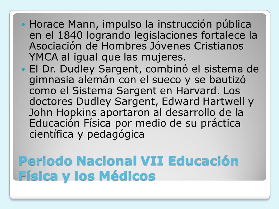 Periodo Nacional VII Educación Física y los Médicos