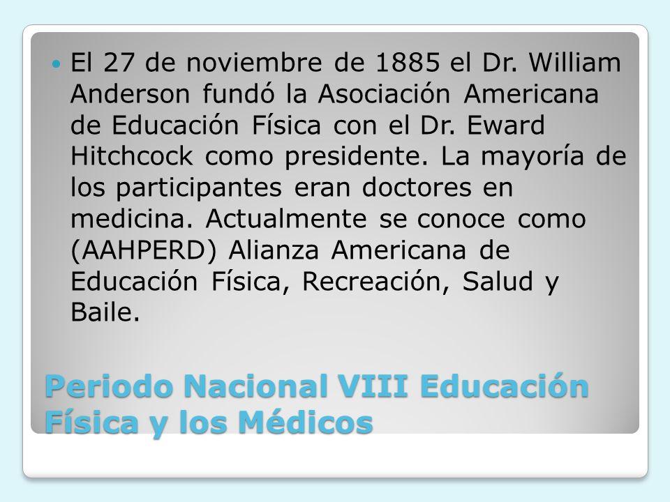 Periodo Nacional VIII Educación Física y los Médicos