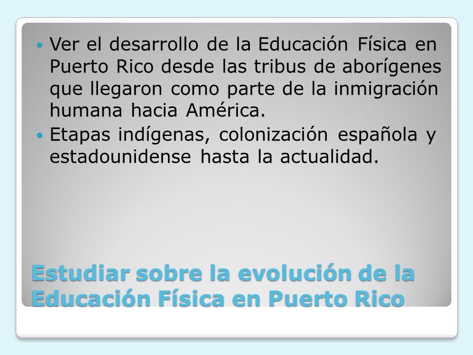Estudiar sobre la evolución de la Educación Física en Puerto Rico