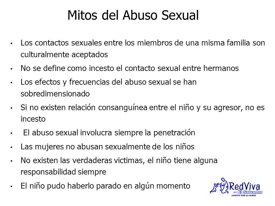 Mitos del Abuso Sexual Los contactos sexuales entre los miembros de una misma familia son culturalmente aceptados.