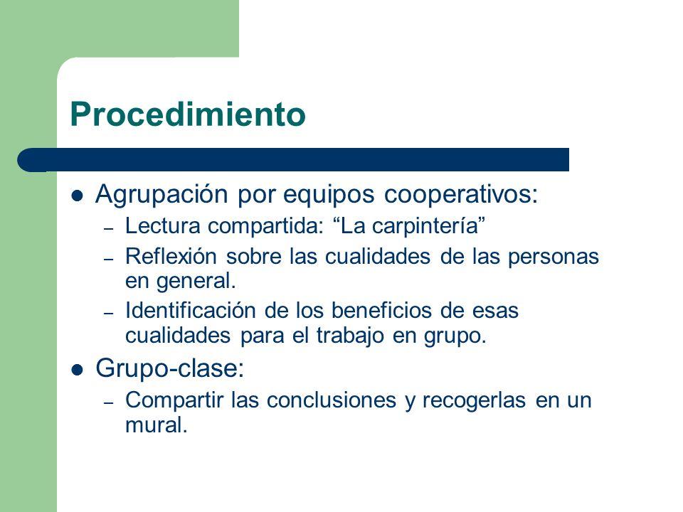 Procedimiento Agrupación por equipos cooperativos: Grupo-clase: