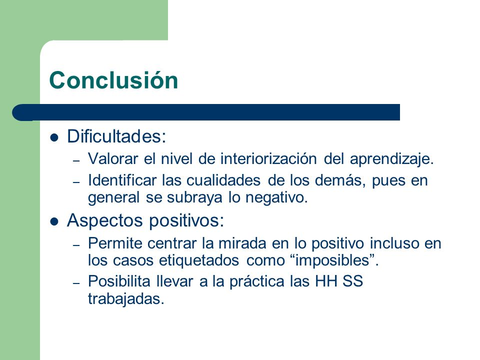 Conclusión Dificultades: Aspectos positivos: