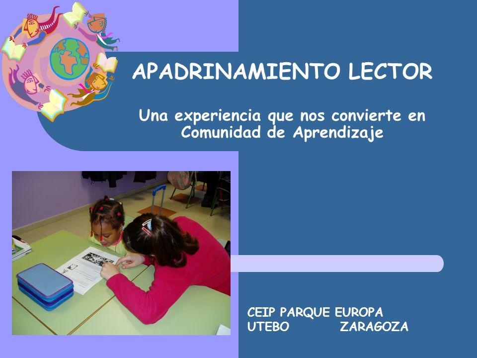 APADRINAMIENTO LECTOR Una experiencia que nos convierte en Comunidad de Aprendizaje