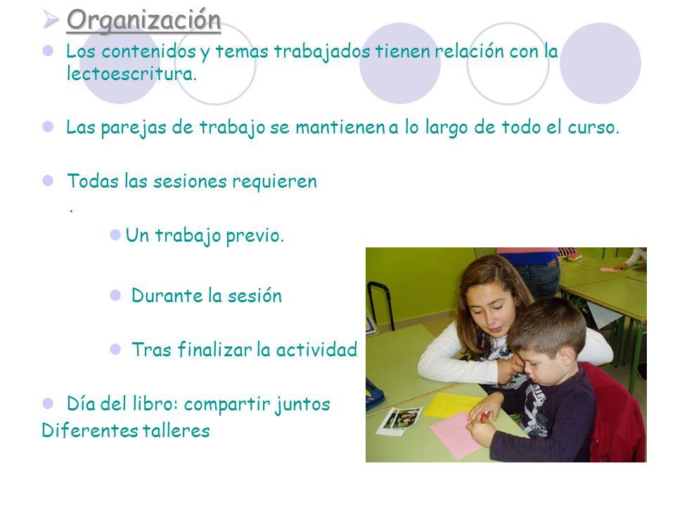 OrganizaciónLos contenidos y temas trabajados tienen relación con la lectoescritura.