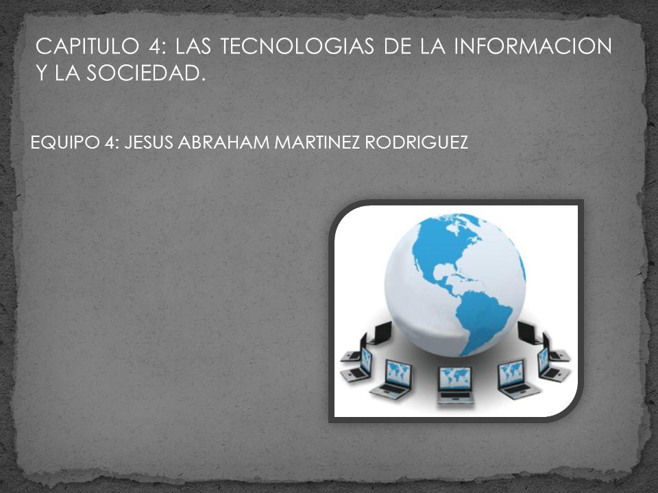 CAPITULO 4: LAS TECNOLOGIAS DE LA INFORMACION Y LA SOCIEDAD.
