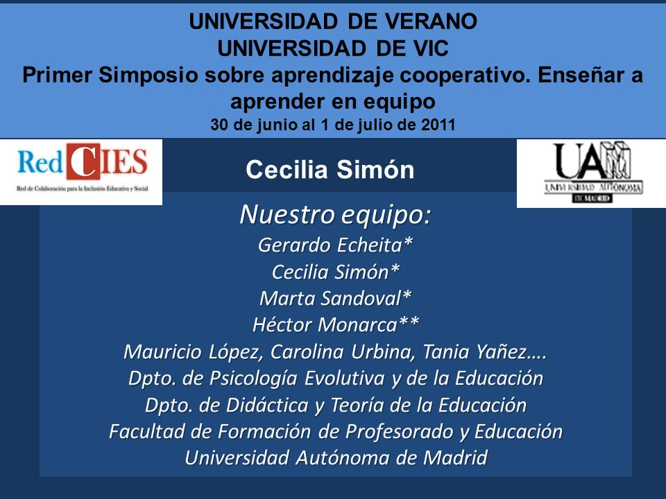 Nuestro equipo: Cecilia Simón UNIVERSIDAD DE VERANO UNIVERSIDAD DE VIC