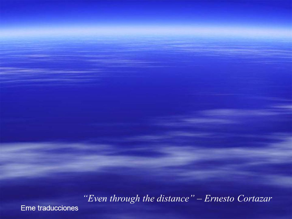 Even through the distance – Ernesto Cortazar