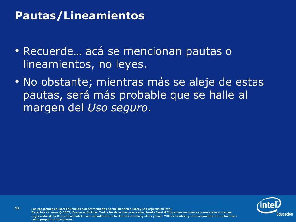 Pautas/LineamientosRecuerde… acá se mencionan pautas o lineamientos, no leyes.