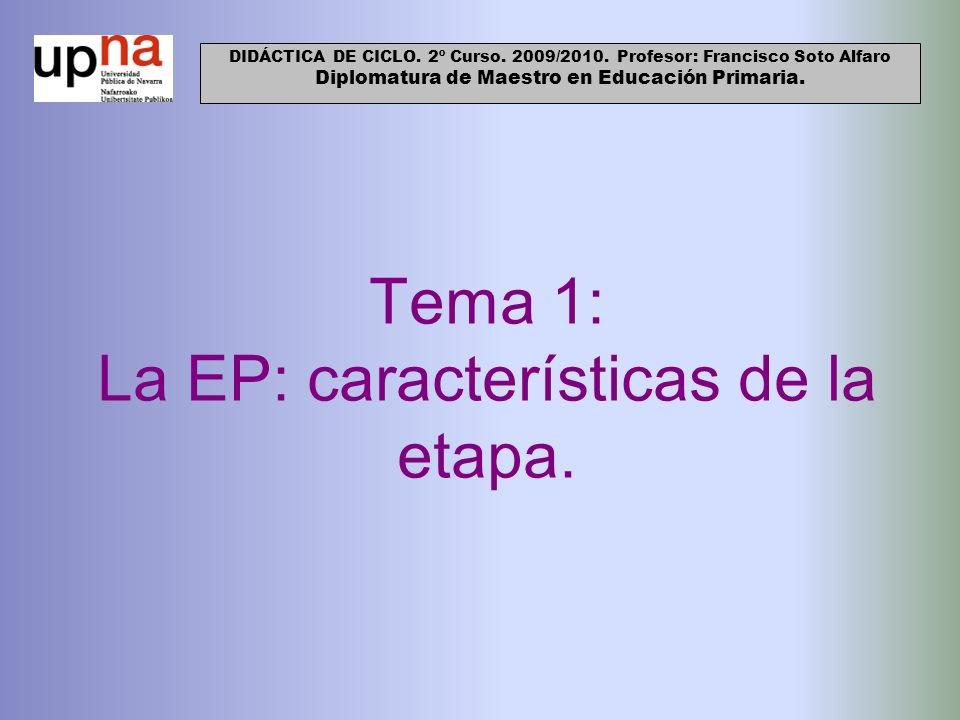 Tema 1: La EP: características de la etapa.