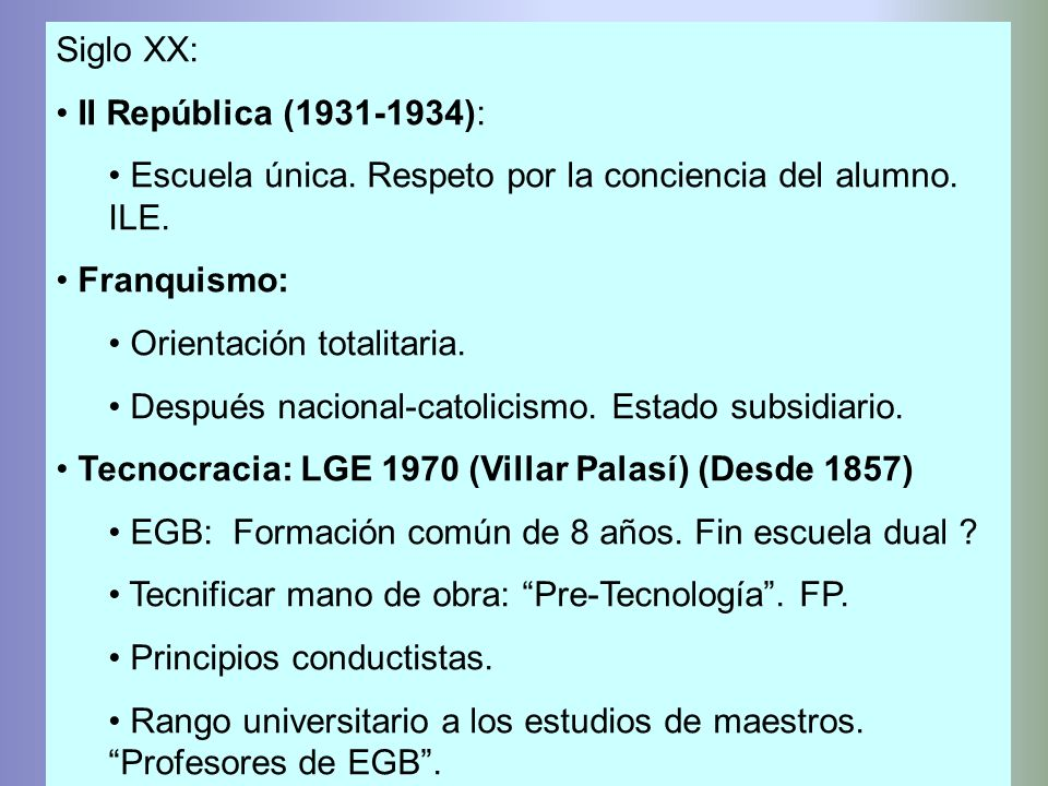Siglo XX: II República (1931-1934): Escuela única. Respeto por la conciencia del alumno. ILE. Franquismo: