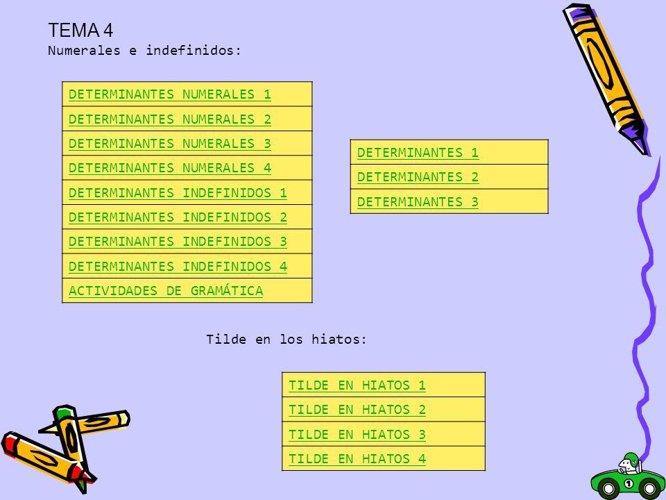 TEMA 4 Numerales e indefinidos: DETERMINANTES NUMERALES 1