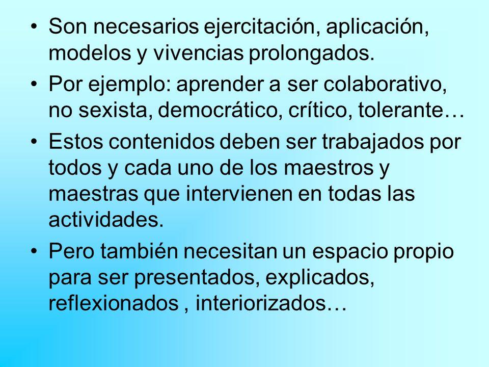 Son necesarios ejercitación, aplicación, modelos y vivencias prolongados.