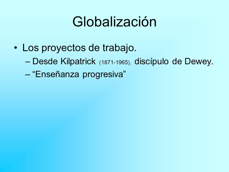 Globalización Los proyectos de trabajo.