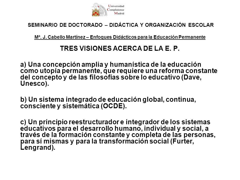 TRES VISIONES ACERCA DE LA E. P.