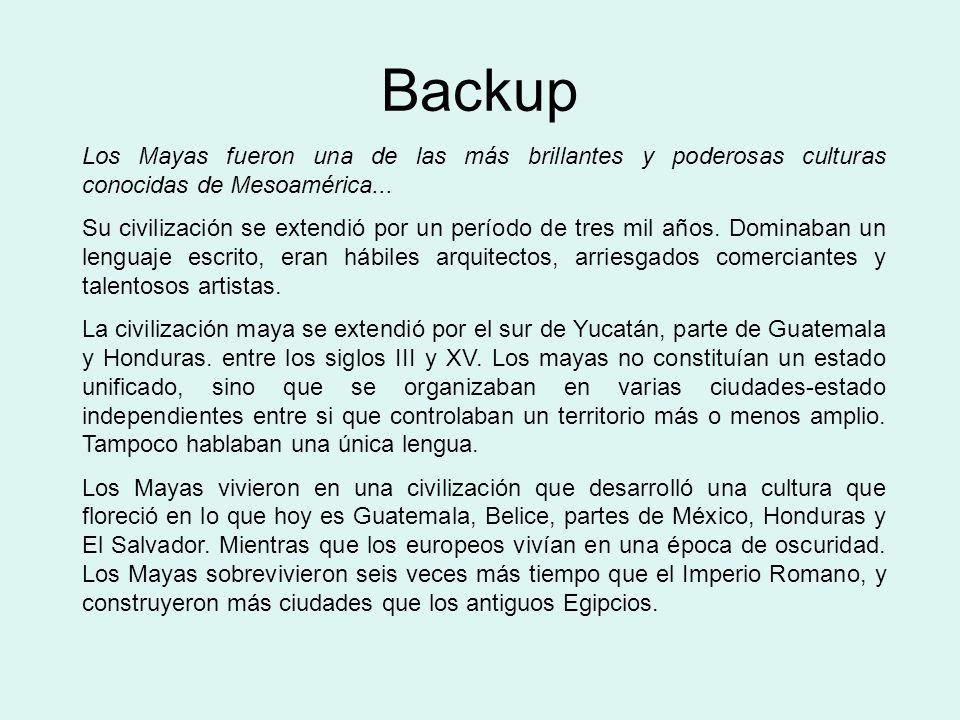 Backup Los Mayas fueron una de las más brillantes y poderosas culturas conocidas de Mesoamérica...